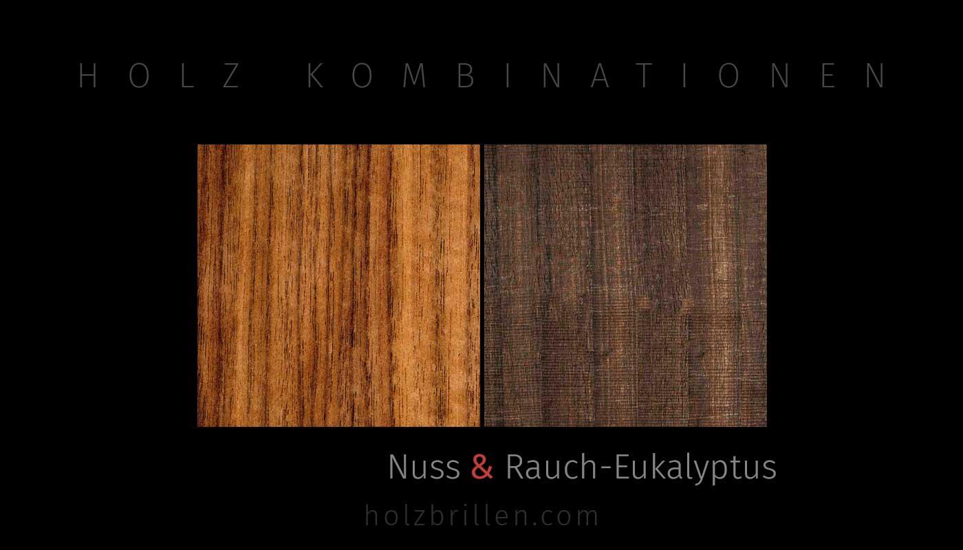 Holzkombinationen: Aussen Nuss, Innen Rauch-Eukalyptus