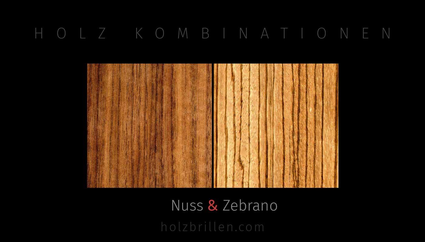 Holzkombinationen: Aussen Nuss, Innen Zebrano